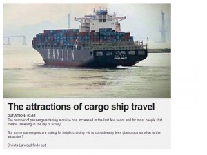 "Screen dump of BBC Travel show ""The attractions of cargo ship Travel"""